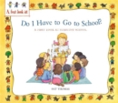 Image for Do I have to go to school?  : a first look at starting school