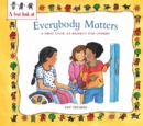 Image for Everybody matters  : a first look at respect for others