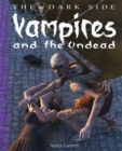 Image for Vampires and the undead  : a book of monstrous beings from the dark side of myths and legends around the world