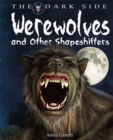 Image for Werewolves and other shapeshifters  : a book of monstrous beings from the dark side of myths and legends around the world