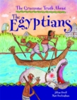 Image for The gruesome truth about the Egyptians