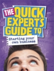 Image for The quick expert's guide to starting your own business