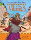 Image for The gruesome truth about the Vikings