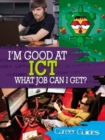 Image for I'm good at ICT, what job can I get?