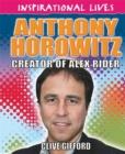 Image for Anthony Horowitz  : creator of Alex Rider