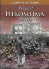 Image for Why did Hiroshima happen?