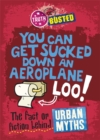 Image for You can get sucked down an aeroplane loo!  : the fact or fiction behind urban myths