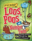 Image for Loos, poos and number twos  : a disgusting journey through the bowels of history!