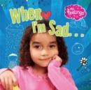 Image for When I'm sad...