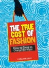 Image for The true cost of fashion  : how to shop to change the world
