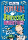 Image for Bonkers boffins, inventors and other eccentric eggheads