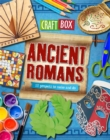 Image for Ancient Romans  : 12 projects to make and do