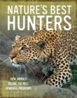 Image for Nature's best hunters  : how animals become the most powerful predators