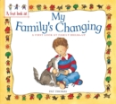 Image for My family's changing  : a first look at family break-up