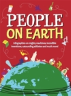 Image for People on Earth  : infographics on mighty machines, incredible inventions, astounding athletes and much more!