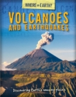 Image for Volcanoes and earthquakes  : discover Earth's amazing places