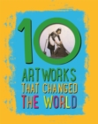Image for 10 artworks that changed the world