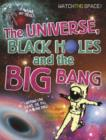 Image for Watch This Space: The Universe, Black Holes and the Big Bang