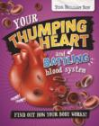 Image for Your Brilliant Body: Your Thumping Heart and Battling Blood System : 3