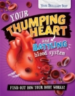 Image for Your thumping heart and battling blood system  : find out how your body works!