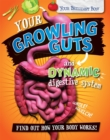 Image for Your growling guts and dynamic digestive system  : find out how your body works!