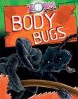 Image for Zoom in on ... body bugs