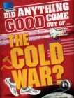 Image for Did anything good come out of...the Cold War?