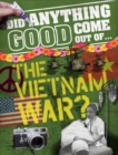 Image for Did anything good come out of...the Vietnam War?