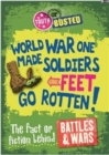 Image for World War One made soldiers' feet go rotten!  : the fact or fiction behind battles & wars
