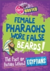 Image for Female pharaohs wore false beards!  : the fact or fiction behind Egyptians