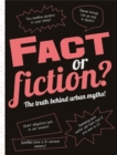 Image for Fact or fiction?  : the truth behind urban myths!