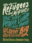 Image for Who are refugees and migrants?  : what makes people leave their homes? and other big questions