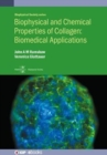 Image for Biophysical and chemical properties of collagen  : biophysical applications