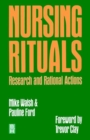 Image for Nursing rituals, research and rational actions