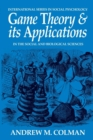 Image for Game Theory and its Applications : In the Social and Biological Sciences