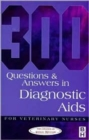 Image for 300 questions and answers in diagnostic aids for veterinary nurses