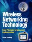 Image for Wireless networking technology  : from principles to successful implementation