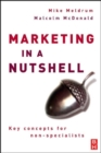 Image for Marketing in a nutshell  : key concepts for non-specialists