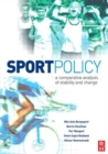 Image for Sport policy  : a comparative analysis of stability and change