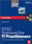 Image for BTEC National for IT practitioners: Core units :