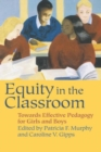 Image for Equity in the Classroom : Towards Effective Pedagogy for Girls and Boys