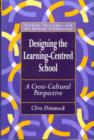 Image for Designing the Learning-centred School : A Cross-cultural Perspective