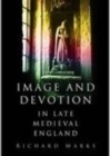 Image for Image and devotion in late medieval England