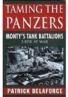 Image for Taming the Panzers  : Monty's tank battalions