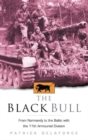 Image for The Black Bull  : from Normandy to the Baltic with the 11th armoured division