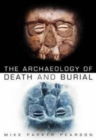 Image for The archaeology of death and burial