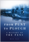 Image for From punt to plough  : a history of the Fens