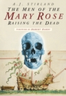 Image for The men of the Mary Rose  : raising the dead