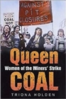 Image for Queen coal  : women of the miners' strike