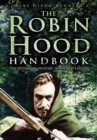 Image for The Robin Hood handbook  : the outlaw in history, myth and legend